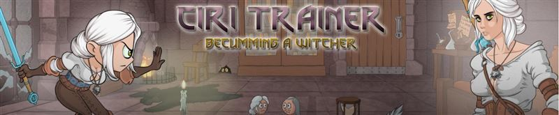 Ciri Trainer – Chapter 4 – Version 0.7.2 by The Worst