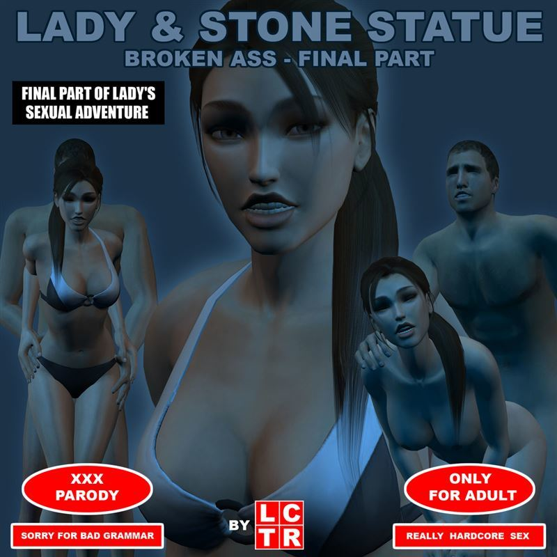 Lady and Stone Statue Broken Ass – Final Part I – IV
