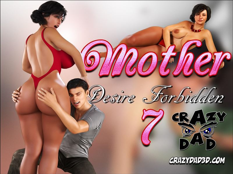 New story, Mother desire forbidden 7 by CrazyDad3d