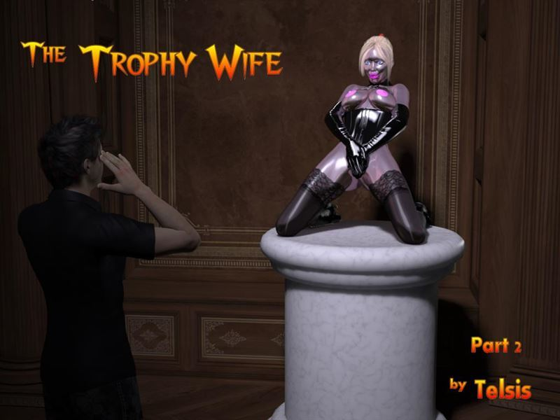 Telsis The Trophy Wife Parts 1-2