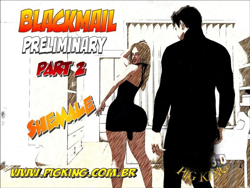 Blackmail Preliminary Part 2- Pig King