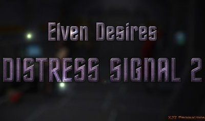 X3Z – Elven Desires – Distress Signal 2