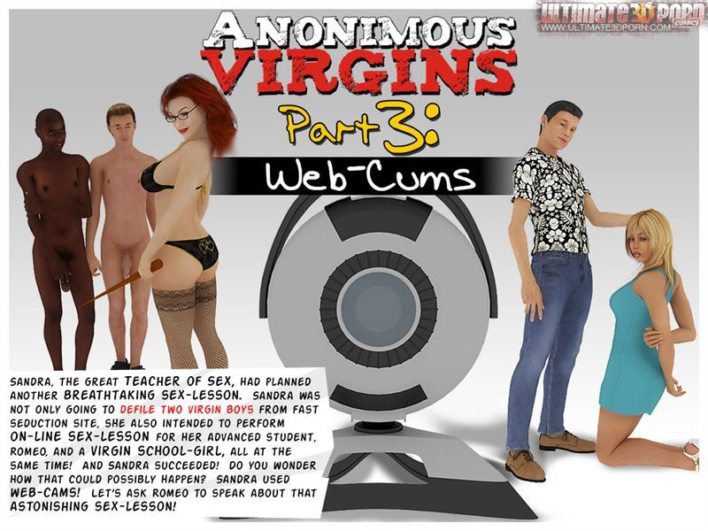[Ultimate3DPorn] Anonymous Virgins. Part 3 – Web-Cums