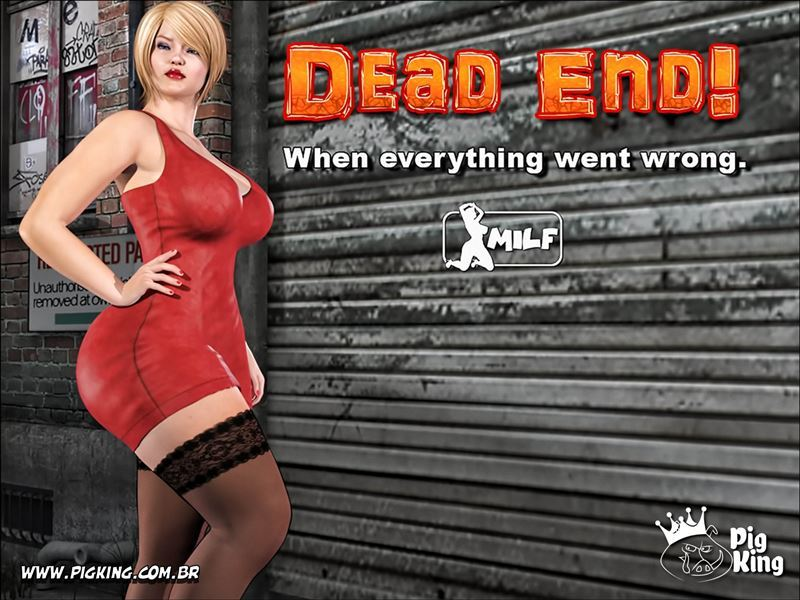 Dead End! – When Everything went Wrong by Pigking