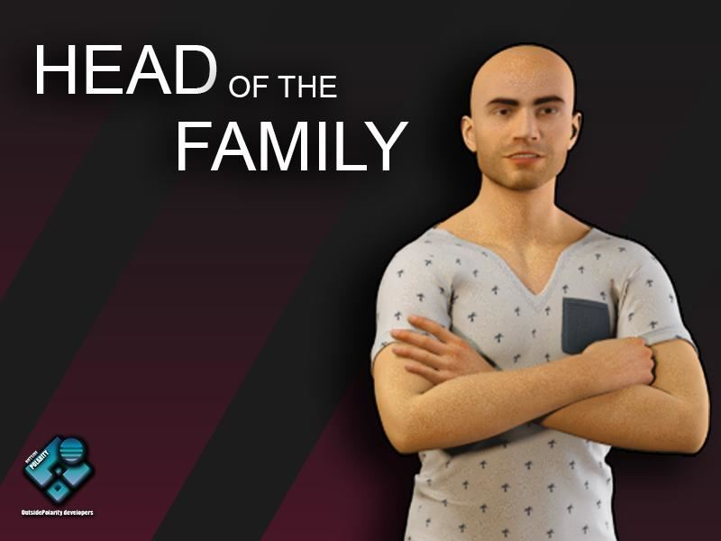 Head Of The Family Version 0.1.1Fix by OutsidePolarity