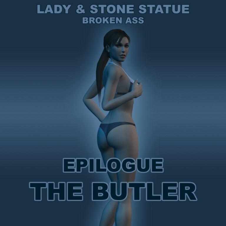 Lady & Stone Statue – Broken Ass 03 – Final Part Chapter 4 – Epilogue by LCTR