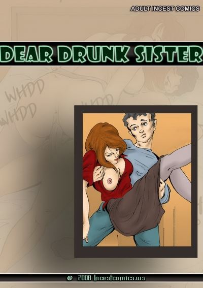 Incestcomics – Dear Drunk Sister