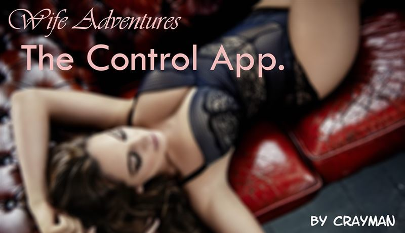 Wife Adventures – The Control App- Version 0.1.1 Fix by Crayman