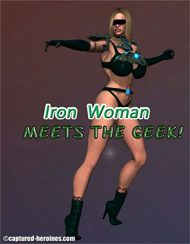 Captured Heroines - Iron Woman Meets The Geek 1-3