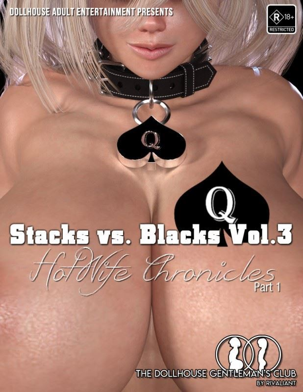 [Rivaliant] Stacks vs Blacks Hotwife Chronicles – Vol.3 [Parts 1,2,Extras]