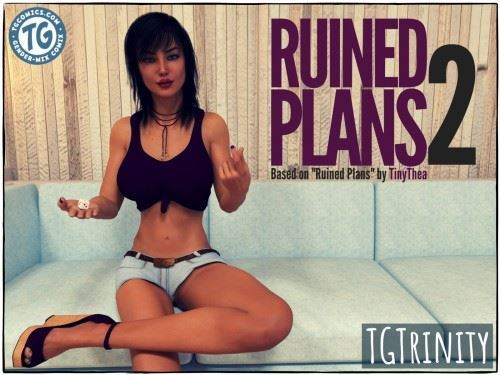 TGTrinity – Ruined Plans 2