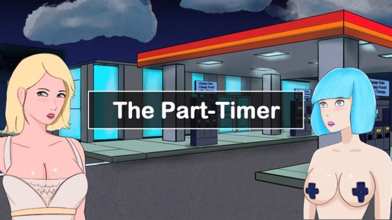 The Part Timer v0.9.0.5 by BadSquirrelThings