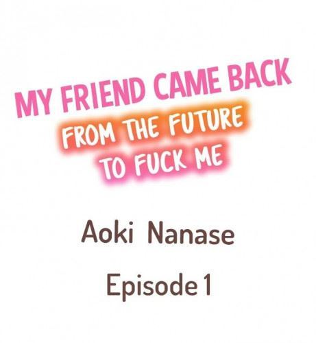 My Friend Came Back From the Future to Fuck Me Ch.1-3
