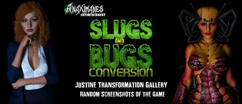 [The Anax] Slugs and Bugs: Conversion – Justine